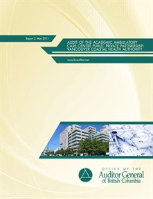 BC Audit of the Academic Ambulatory Care Centre Public Private Partnership Vancouver Coastal Health Authority