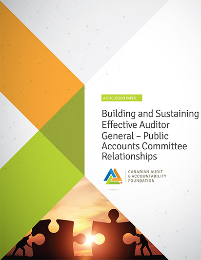 Building and Sustaining Effective Auditor General–Public Accounts Committee Relationships – A Discussion Paper