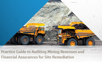 Practice Guide to Auditing Mining Revenues and Financial Assurances for Site Remediation